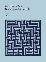 Dizionario dei simboli - Juan-Eduardo Cirlot