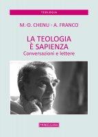 La teologia è sapienza - Marie-Dominique Chenu
