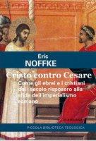 Cristo contro Cesare - Eric Noffke