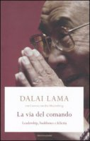 La via del comando - Gyatso Tenzin (Dalai Lama), Van den Muyzenberg Laurens