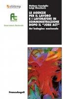 """La Agenzie per il lavoro e i lavoratori in somministrazione dopo il """"Jobs Act"""" - Stefano Consiglio, Luigi Moschera"""