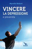 Vincere la depressione e prevenirla - Myreille Bédard