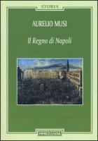 Il Regno di Napoli - Aurelio Musi