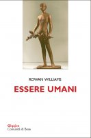 Essere umani - Rowan Williams