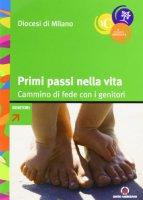 Primi passi nella vita. Cammino di fede con i genitori - Arcidiocesi di Milano