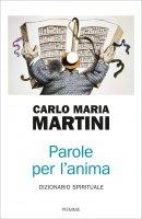 Parole per l'anima - Carlo Maria Martini
