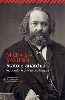Stato e anarchia - Michail A. Bakunin