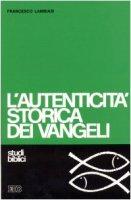 L'autenticità storica dei vangeli. Studio di criteriologia - Lambiasi Francesco