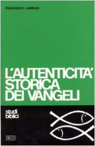 Copertina di 'L'autenticità storica dei vangeli. Studio di criteriologia'