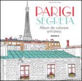 Parigi segreta. Album da colorare anti-stress - Las Cases Zoé de