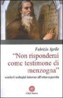 Non risponderai come testimone di menzogna - Aprile Fabrizio