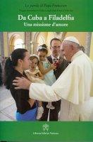 Da Cuba a Filadelfia - Bergoglio J. Papa Francesco