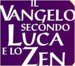 Copertina di 'Il Vangelo secondo Luca e lo zen'