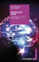 Distracted mind. Cervelli antichi in un mondo ipertecnologizzato - Gazzaley Adam, Rosen Larry D.