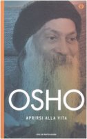 Aprirsi alla vita - Osho