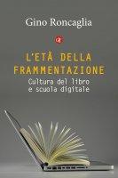 L'età della frammentazione - Gino Roncaglia