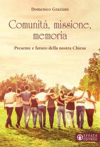 Copertina di 'Comunità, missione, memoria'