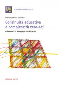 Copertina di 'Continuità educativa e complessità zero-sei'