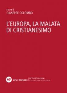 Copertina di 'L' Europa, la malata di cristianesimo'