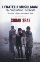 I Fratelli Musulmani e la conquista dell'Occidente. «Da Istanbul a Doha, la linea rossa del Jihad» - Sbai Souad