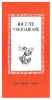 Ricette vegetariane - Lazzarini Lisa