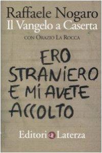 Copertina di 'Ero straniero e mi avete accolto. Il Vangelo a Caserta'