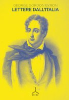 Lettere dall'Italia - Byron George G.