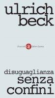 Disuguaglianza senza confini - Ulrich Beck