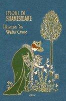 I fiori di Shakespeare. Ediz. italiana e inglese - Crane Walter
