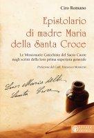 Epistolario di madre Maria della Santa Croce - Ciro Romano