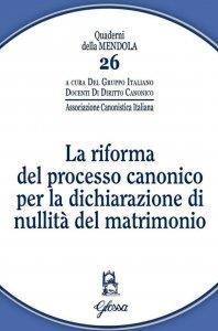 Copertina di 'La riforma del processo canonico per la dichiarazione di nullità del matrimonio'