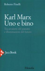 Copertina di 'Karl Marx. Tra arcaismi del passato e illuminazioni del futuro'