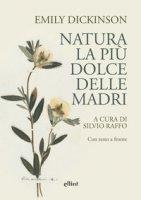 Natura, la più dolce delle madri. Con testo a fronte - Dickinson Emily