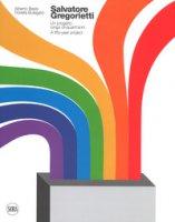 Salvatore Gregorietti. Un progetto lungo 50 anni- A fifty-year project. Ediz. a colori - Bassi Alberto, Bulegato Fiorella