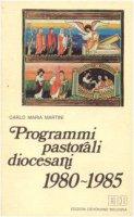 Programmi pastorali diocesani (1980-1985) - Martini Carlo M.