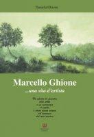 Marcello Ghione... una vita d'artista - Ghione Daniela