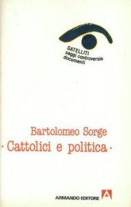 Copertina di 'Cattolici e politica'
