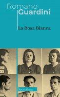 La Rosa Bianca - Romano Guardini