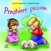 Preghiere piccole - Lucio Maria Zappatore, Daniela Cologgi
