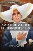 Santa Caterina Labourè e la medaglia che ci salva - Marcello Stanzione