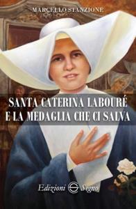 Copertina di 'Santa Caterina Labourè e la medaglia che ci salva'