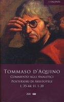 Commento agli analitici posteriori di Aristotele - Tommaso d'Aquino (san)