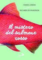 Il mistero del salmone rosso - Chiara Lossani, Riccardo De Franceschi