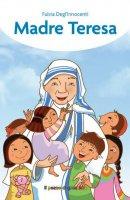 Madre Teresa l'angelo dei poveri - Fulvia DegliInnocenti, Alessandra Mantovani