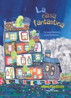 La casa fantastica. Ediz. a colori - Elschner Géraldine, Vandevelde Lucie