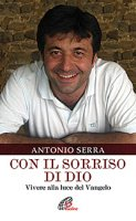 Con il sorriso di Dio - Antonio Serra