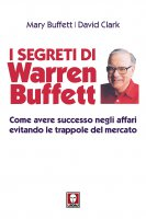 I segreti di Warren Buffett - Mary Buffett , David Clark