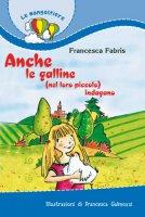 Anche le galline (nel loro piccolo) indagano - Fabris Francesca