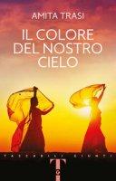 Il colore del nostro cielo - Trasi Amita