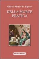 Della morte pratica - Alfonso Maria de' Liguori